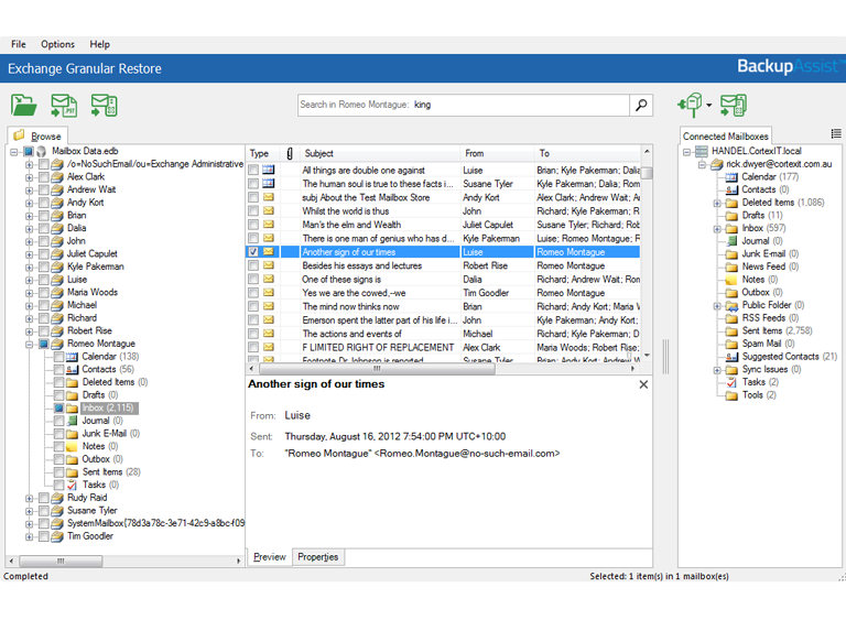 Exchange Granular Restore allows you to drag and drop mail items back into an Exchange Server