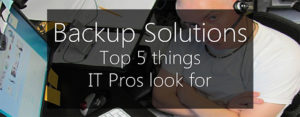 backup solution IT pros