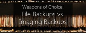 when to use file backups vs imaging backups
