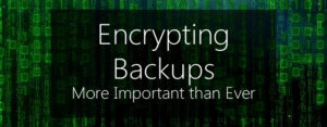 encrypting backups - more important than ever