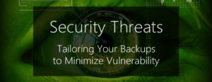 tailoring your backup scenarios to security threats